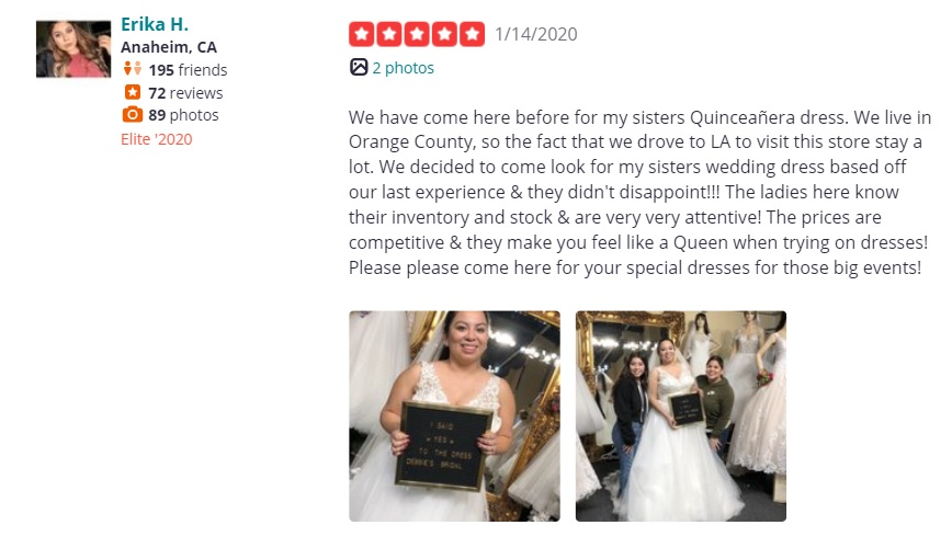 We have come here before for my sisters Quinceañera dress. We live in Orange County, so the fact that we drove to LA to visit this store stay a lot. We decided to come look for my sisters wedding dress based off our last experience & they didn't disappoint!!! The ladies here know their inventory and stock & are very very attentive! The prices are competitive & they make you feel like a Queen when trying on dresses! Please please come here for your special dresses for those big events!
